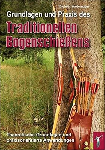 Grandlagen und Praxis des Traditionellen Bogenschießens
